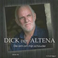 Dick van Altena - Die arm om mijn schouder