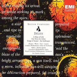British Composers: A Mass of Life / Songs of Sunset / An Arabesque by Delius ;   Heather Harper ,   Helen Watts ,   Robert Tear ,   Benjamin Luxon ,   Dame Janet Baker ,   John Shirley‐Quirk ,   Royal Liverpool Philharmonic Choir ,   London Philharmonic Choir ,   Royal Liverpool Philharmonic Orchestra ,   London Philharmonic Orchestra ,   Sir Charles Groves