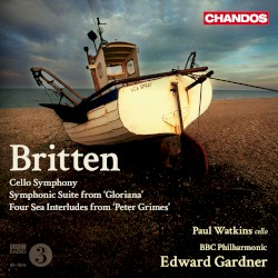 """Cello Symphony / Symphonic Suite from """"Gloriana"""" / Four Sea Interludes from """"Peter Grimes"""" by Benjamin Britten ;   BBC Philharmonic ,   Edward Gardner ,   Paul Watkins"""