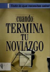 Cover of: Cuando termina tu noviazgo | Alicia Thomas