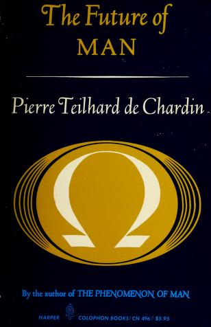 Cover of: Future of Man | Pierre Teilhard de Chardin