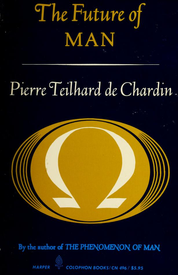 Future of Man by Pierre Teilhard de Chardin