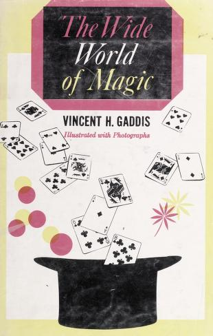 Cover of: The wide world of magic | Vincent H. Gaddis